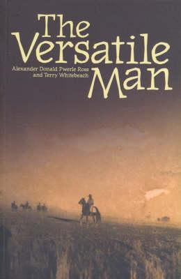 The Versatile Man by Alexander Donald Pwerle Ross