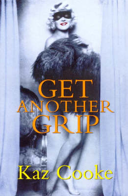 Get Another Grip by Kaz Cooke