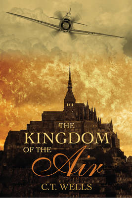 The Kingdom of the Air by C T Wells