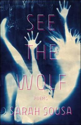 See the Wolf by Sarah Sousa