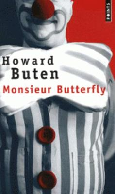 Monsieur Butterfly by Howard Buten