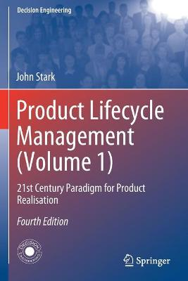 Product Lifecycle Management (Volume 1): 21st Century Paradigm for Product Realisation by John Stark