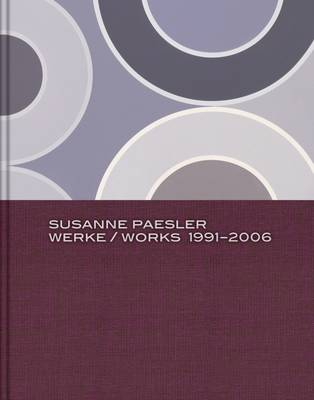 Susanne Paesler: Works 1991-2006 by Stephan Berg