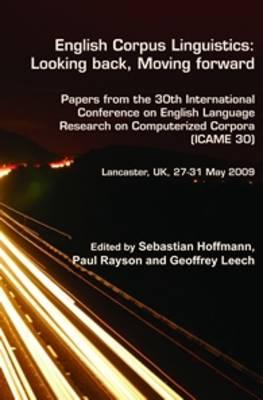 English Corpus Linguistics: Looking back, Moving forward by Sebastian Hoffmann