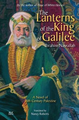 The Lanterns of the King of Galilee by Ibrahim Nasrallah