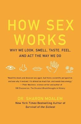 How Sex Works by Sharon Dr. Moalem