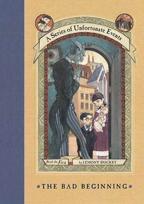 Bad Beginning by Lemony Snicket