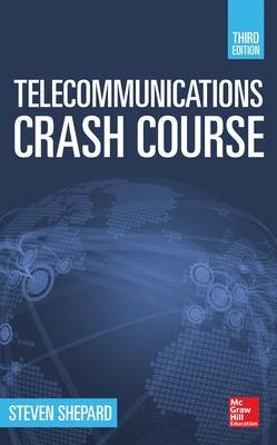 Telecommunications Crash Course, Third Edition by Steven Shepard