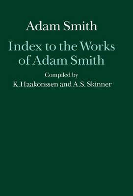 Index to the Works of Adam Smith by Andrew Stewart Skinner