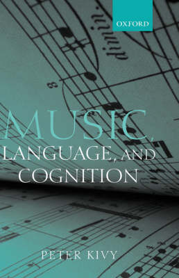 Music, Language, and Cognition by Peter Kivy