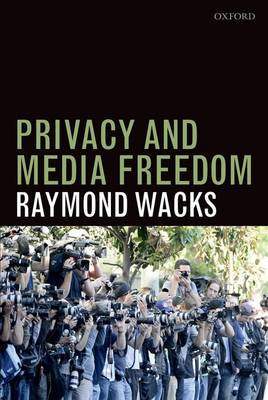 Privacy and Media Freedom by Raymond Wacks