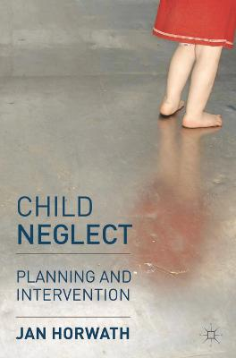 Child Neglect by Jan Horwath
