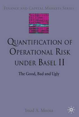 Quantification of Operational Risk under Basel II by I. Moosa