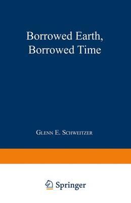 Borrowed Earth, Borrowed Time by Glenn E. Schweitzer