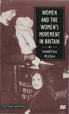 Women and the Women's Movement in Britain, 1914-1999 by Martin Pugh