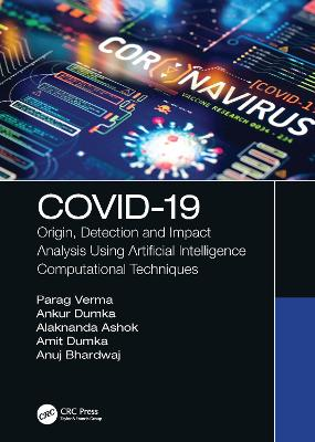 COVID-19: Origin, Detection and Impact Analysis Using Artificial Intelligence Computational Techniques book