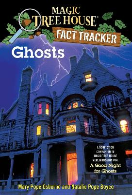 Magic Tree House Fact Tracker #20 Ghosts by Mary Pope Osborne