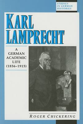 Karl Lamprecht by Roger Chickering
