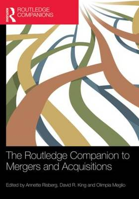 Routledge Companion to Mergers and Acquisitions by Annette Risberg