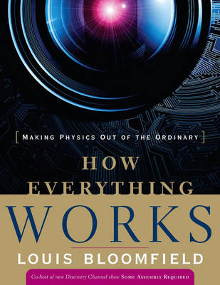 How Everything Works by Louis A. Bloomfield