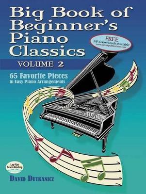 Big Book of Beginner's Piano Classics by David Dutkanicz