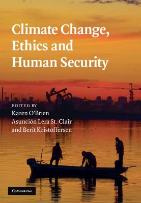Climate Change, Ethics and Human Security by Karen O'Brien
