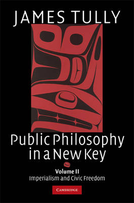 Public Philosophy in a New Key: Volume 2, Imperialism and Civic Freedom book