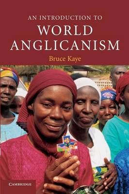 An Introduction to World Anglicanism by Bruce Kaye