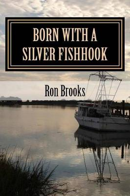 Born with a Silver Fishhook by Ron Brooks