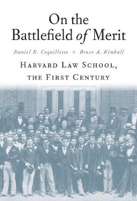 On the Battlefield of Merit by Daniel R. Coquillette