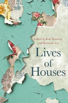 Lives of Houses by Kate Kennedy