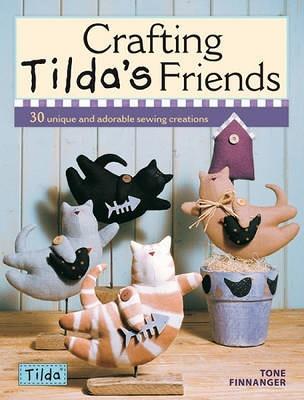 Crafting Tilda's Friends by Tone Finnanger
