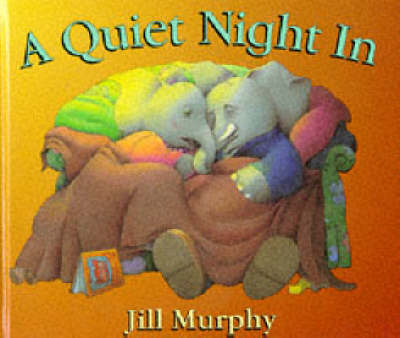 A Quiet Night In by Jill Murphy
