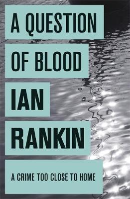 A Question of Blood by Ian Rankin