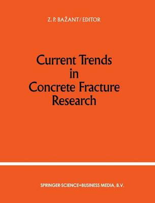 Current Trends in Concrete Fracture Research by Zdenek P. Bazant