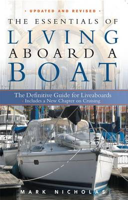 The Essentials of Living Aboard a Boat by Mark Nicholas