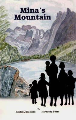 Mina's Mountain by Evelyn Julia Kent