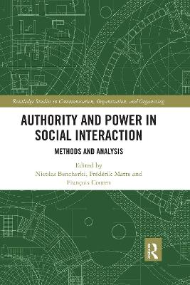 Authority and Power in Social Interaction: Methods and Analysis by Nicolas Bencherki