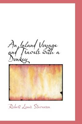 An Inland Voyage and Travels with a Donkey by Robert Louis Stevenson