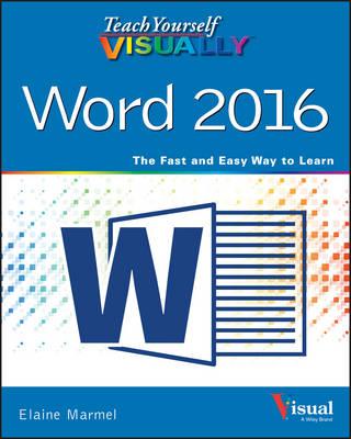 Teach Yourself Visually Word 2016 by Elaine Marmel