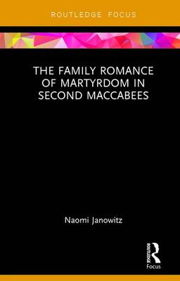 Family Romance of Martyrdom in Second Maccabees book