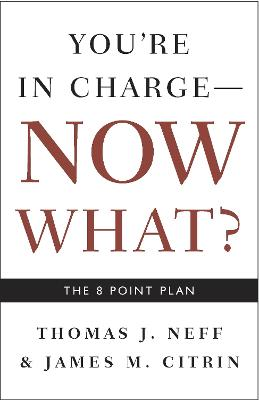 You're In Charge, Now What? by Thomas Neff