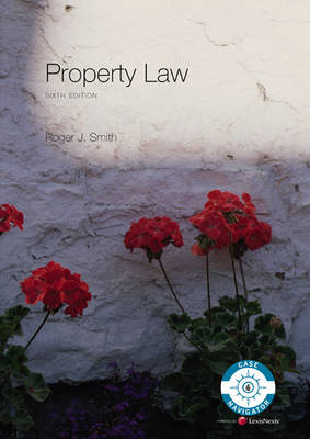 Property Law, sixth edition by Roger J. Smith