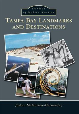 Tampa Bay Landmarks and Destinations by Joshua McMorrow-Hernandez