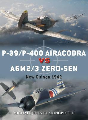 P-39/P-400 Airacobra vs A6M2/3 Zero-sen by Jim Laurier