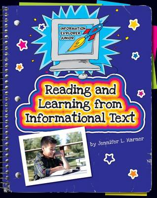 Reading and Learning from Informational Text by Jennifer L Harner