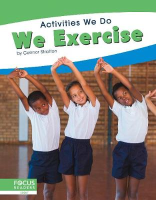 Activities We Do: We Exercise by Connor Stratton