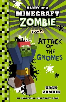 Diary of a Minecraft Zombie #15: Attack of the Gnomes book