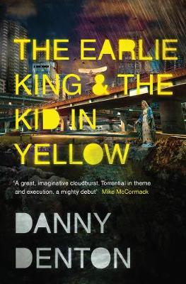 The Earlie King & the Kid in Yellow by Danny Denton
