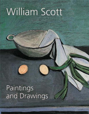 William Scott: Paintings and Drawings by Simon Morley